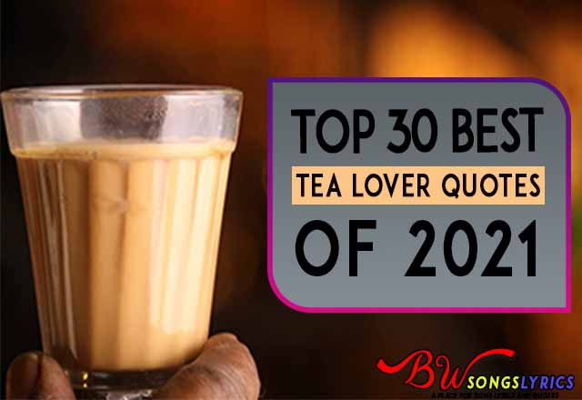 Top 30 best tea lover quotes of 2021 for instagram